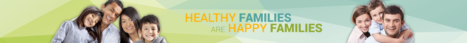 Healthy Familys are Happy Families